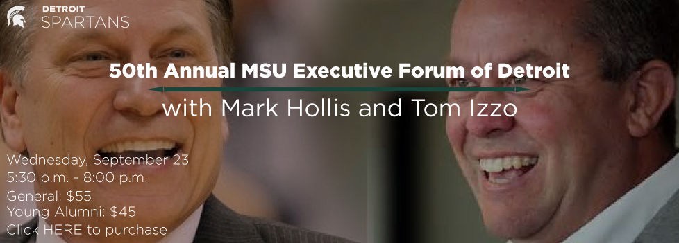 50th Annual MSU Executive Forum of Detroit with Mark Hollis and Tom Izzo
